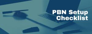 PBN Setup Checklist